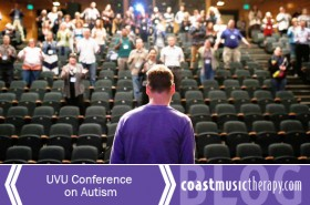 UVU Conference on Autism April 2015 | Coast Music Therapy blog