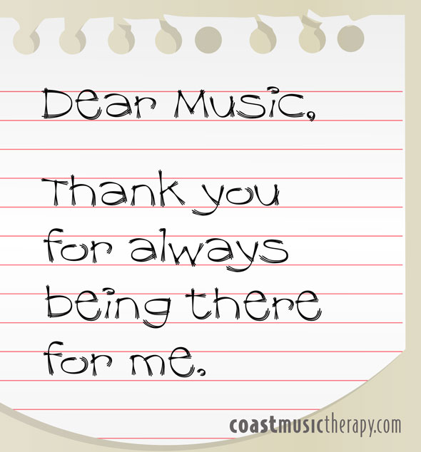 Dear music, thank you for always being there : Quotes - Coast Music Therapy