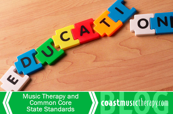 Music Therapy Common Core State Standards | Coast Music Therapy Blog
