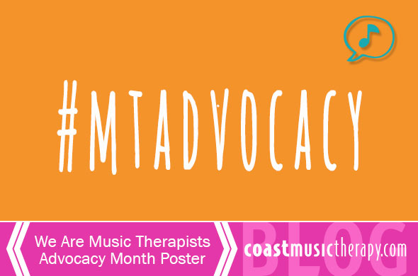 We Are Music Therapists Advocacy Month Poster 2014 | Coast Music Therapy Blog
